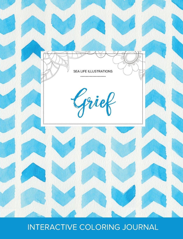 Download Adult Coloring Journal: Grief (Sea Life Illustrations, Watercolor Herringbone) pdf