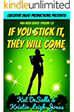 If You Stick it, They Will Come (Has-Been Series (short story #2))