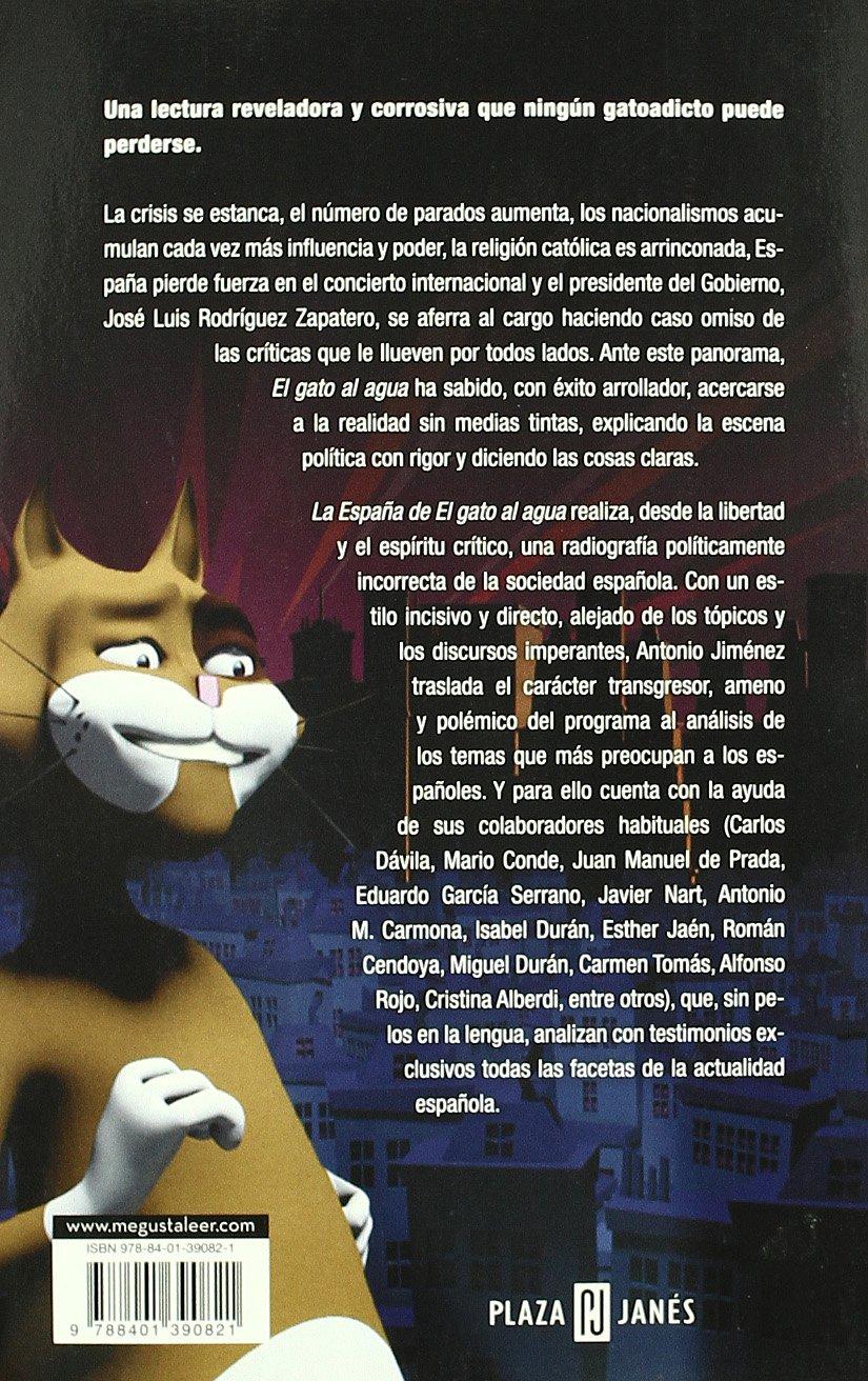 La España de El Gato al agua: Antonio Jiménez: 9788401390821: Amazon.com: Books