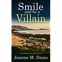 SMILE AND BE A VILLAIN a cozy murder mystery full of twists