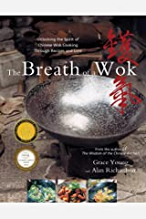 The Breath of a Wok: Unlocking the Spirit of Chinese Wok Cooking Throug Kindle Edition