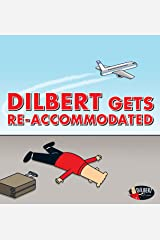Dilbert Gets Re-accommodated Kindle Edition