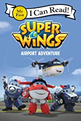 Super Wings: Airport Adventure (My First I Can Read) Kindle Edition