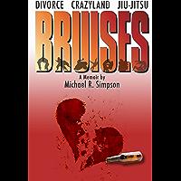 Bruises: Divorce, Crazyland, Jiu-jitsu...a Memoir (Journey to Black Belt Book 1) (English Edition)
