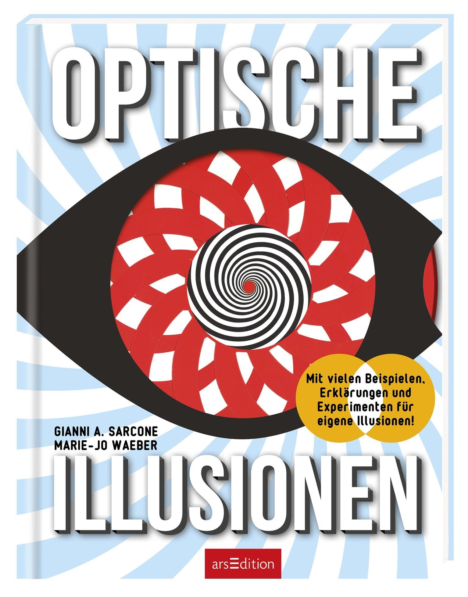 Optische Illusionen: Mit vielen Beispielen, Erklärungen und Experimenten für eigene Illusionen! Gebundenes Buch – 16. Juli 2018 Marianne Harms-Nicolai arsEdition 3845826592 empfohlenes Alter: ab 8 Jahre
