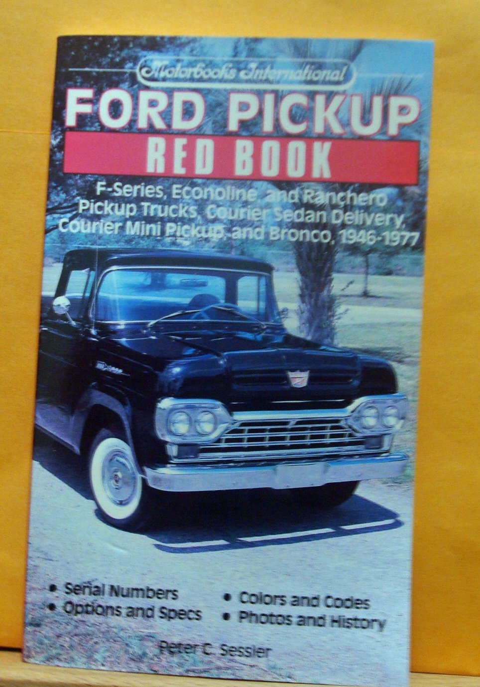Ford Pickup Red Book 1946-77 (Motorbooks International Red Book