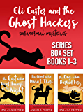 Eli Carter & The Ghost Hackers - Paranormal Mysteries Series Box Set Books 1-3