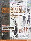 Progetto sociologia. Guida all'immaginazione sociologica. Ediz. mylab. Con e-book. Con espansione online