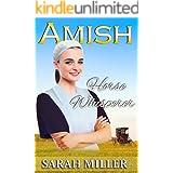 Amish Romance: The Amish Horse Whisperer: Inspirational Amish Romance (The Lapp's Amish Marriage Book 4)