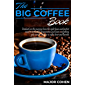 The big coffee book: Embark on the journey from the right bean and perfect roast to irresistible preparation and learn…