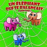 Un éléphant Qui Se Balançait - Comptines