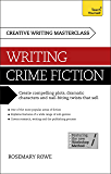 Masterclass: Writing Crime Fiction: How to create compelling plots, dramatic characters and nail biting twists in crime and detective fiction (Teach Yourself: Writing)