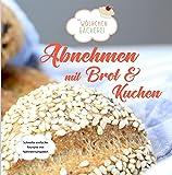 Abnehmen mit Brot und Kuchen: Die Wölkchenbäckerei