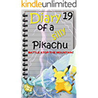 Battle Atop the Mountain!: Cute Children's Short Story (Diary of a Silly Pikachu Book 20)