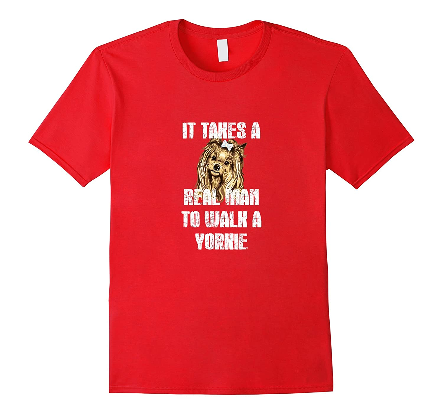 Funny Yorkie Shirt. It Takes a Real Man to Walk a Yorkie-azvn