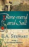 Bone-mend and Salt (Accidental Heretics Book 1)