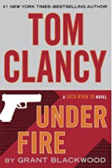 Tom Clancy Under Fire (A Jack Ryan Jr. Novel Book 1) Kindle Edition