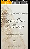 When She's In Danger: A Regency Romance Short Story (Follyjohn Gossip Series Book 6)