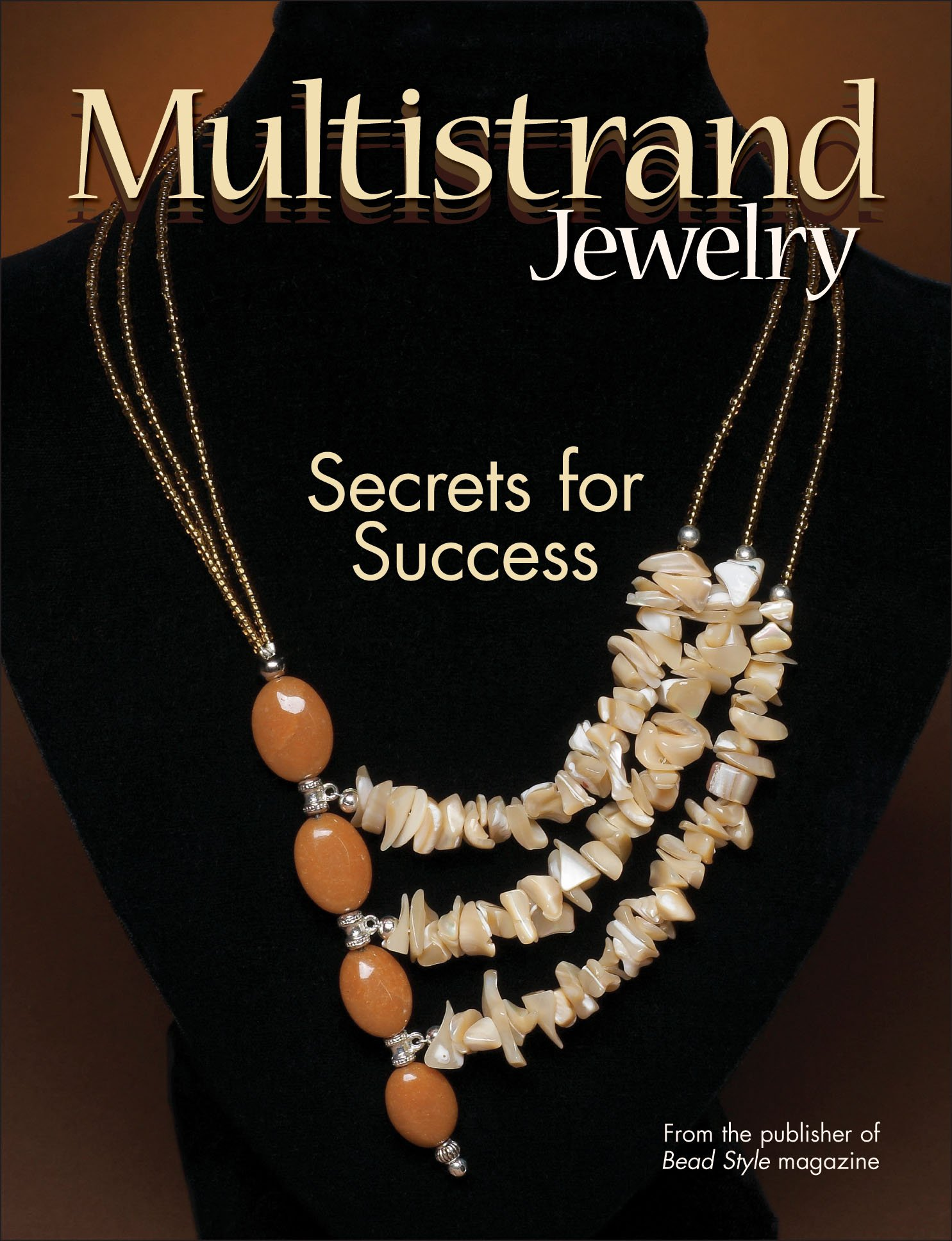 Multistrand Jewelry: Secrets for Success: BeadStyle magazine ...