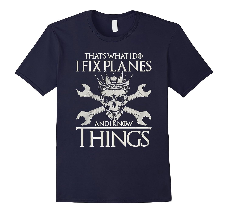 AIRCRAFT MECHANICS KNOW THINGS T-SHIRT-TD