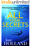 All Your Secrets: A taut psychological thriller with a NAILBITING finale