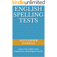 English Spelling Tests: Learn the 5,000 most frequently used English words