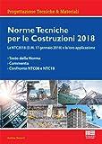 Norme tecniche per le costruzioni 2018. Le NTC2018 (D.M. 17 gennaio 2018) e la loro applicazione