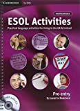ESOL Activities Pre-entry with Audio CD: Practical Language Activities for Living in the UK and Ireland (Cambridge for ESOL)