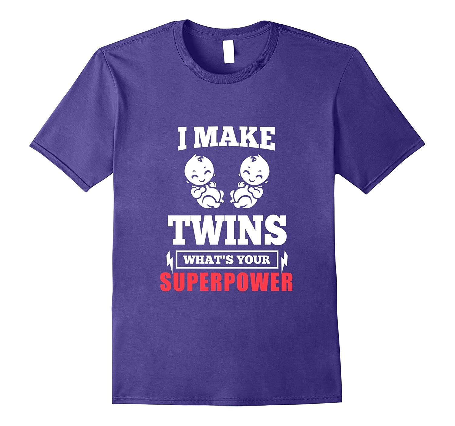 Funny Cool I Make Twins What Your Superpower Mom Dad T-shirt-PL