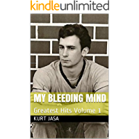 My Bleeding Mind: Greatest Hits Volume 1 (English Edition)