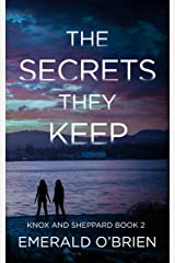 The Secrets They Keep (The Knox and Sheppard Mysteries Book 2) Kindle Edition