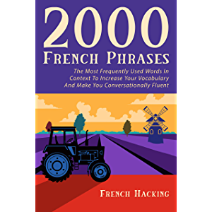 2000 French Phrases - The most frequently used words in context to increase your vocabulary and make you…