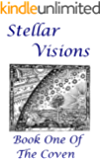 Stellar Visions: Book One of The Coven