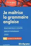 Je maîtrise la grammaire anglaise
