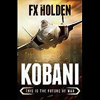KOBANI: This is the Future of War (Future War)