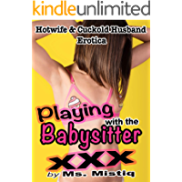 Playing With The Babysitter: Hotwife & Cuckold Husband, Younger Woman Lesbian Erotica