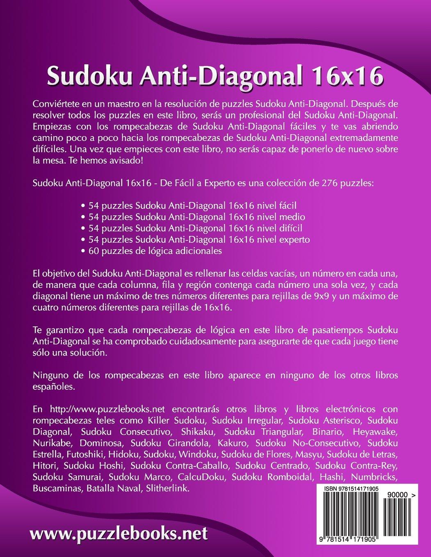 Sudoku Anti-Diagonal 16x16 - De Fácil a Experto - Volumen 2 - 276 Puzzles: Volume 2: Amazon.es: Snels, Nick: Libros