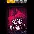 Break My Shell (gay romance)