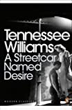 A Streetcar Named Desire (Modern Classics (Penguin))(Play edition)
