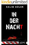 In der Nacht -Tatort Köln: Krimi (Köln Krimi 11)