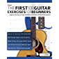 The First 100 Guitar Exercises for Beginners: Beginner Exercises for Guitar that Improve Technique and Accelerate Development (Essential Guitar Methods) (English Edition)