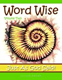 Word Wise Volume 2: Just as God Said
