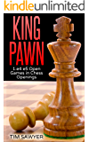 King Pawn: 1.e4 e5 Open Games in Chess Openings