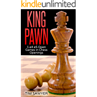 King Pawn: 1.e4 e5 Open Games in Chess Openings (English Edition)