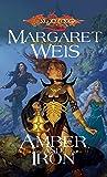 Amber and Iron (Dragonlance Novel: Dark Disciple): Amber and Iron v. 2 (Dragonlance Novel: Dark Disciple (Paperback))