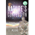 Nature's Confession: The epic tale of two teens in a fight to save a warming planet, the universe...and their love