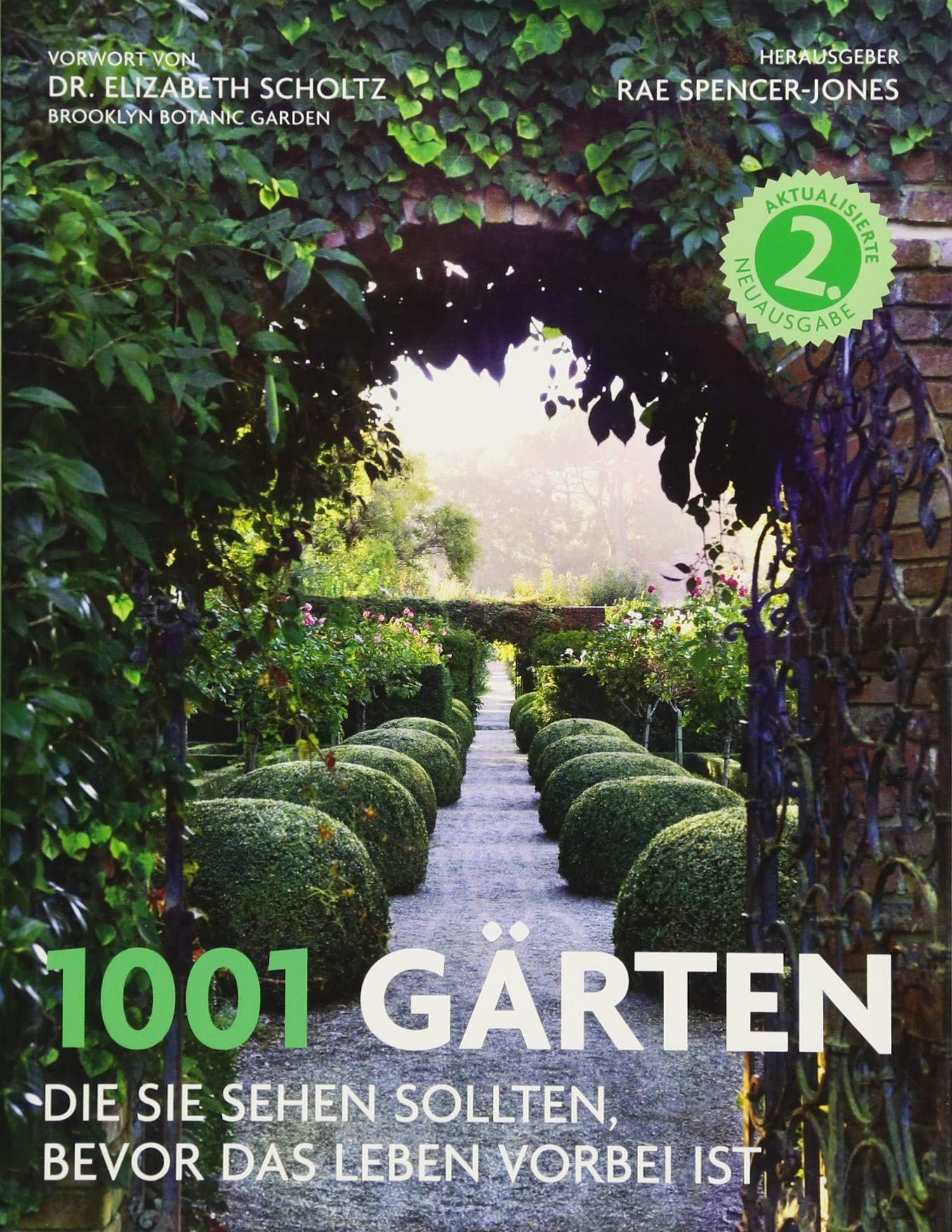 1001-grten-die-sie-sehen-sollten-bevor-das-leben-vorbei-ist-ausgewhlt-und-vorgestellt-von-71-internationalen-autoren