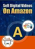 Sell Digital Videos On Amazon [Online Code]