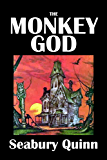 The Monkey God and Other Stories by Seabury Quinn [Annotated] (Civitas Library Classics)
