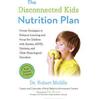 The Disconnected Kids Nutrition Plan: Proven Strategies to Enhance Learning and Focus for Children with Autism, ADHD…